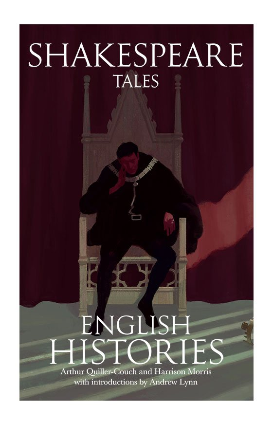 Shakespeare Tales English Histories By Andrew Lynn
