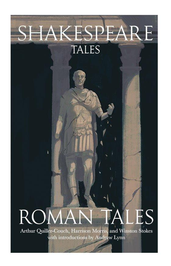 Shakespeare Tales Roman Tales By Andrew Lynn
