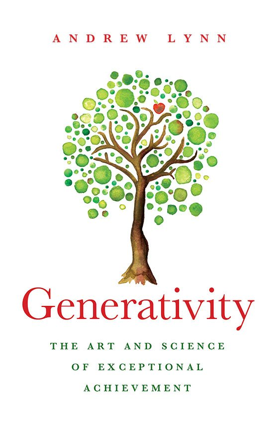 Generativity The Art And Science Of Exceptional Achievement By Andrew Lynn